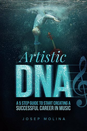 Artistic-DNA-a-5-step-guide-to-start-creating-a-successful-career-in-music