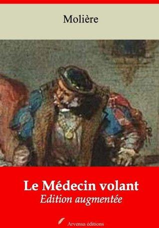 Le Médecin volant (Nouvelle édition augmentée)
