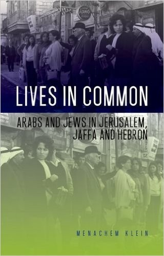 Lives in Common  Arabs and Jews in Jerusalem, Jaffa and Hebron