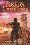 Sand and Scrap (Dregs of the Culver Waste #1)