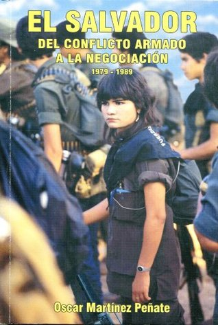 El Salvador del Conflicto Armado a la Negociación (1979-1989)