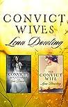 Convict Wives/The Convict's Bounty Bride/His Convict Wife