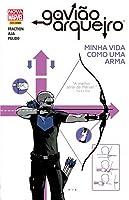 Gavião Arqueiro, Vol. 1: Minha Vida como uma Arma