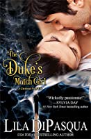 The Duke's Match Girl - A Fiery Tale Novella (Fiery Tales, #3)