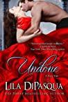 Undone by Lila DiPasqua