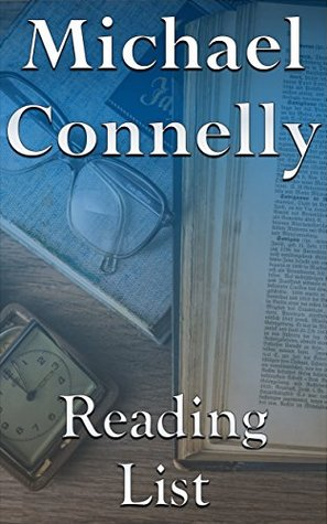 Michael Connelly: Reading List - Harry Bosh, Lincoln Lawyer, Henry Pierce, Mickey Haller, Terry McCaleb, etc.