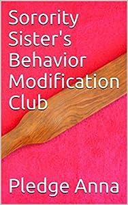 Sorority Sister's Behavior Modification Club