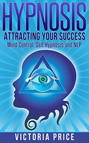 Hypnosis-Attracting-Your-Success-Mind-Control-Self-Hypnosis-and-NLP