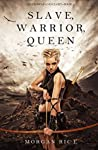 Slave, Warrior, Queen (Of Crowns and Glory, #1)