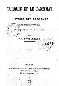 La Turquie et Le Tanzimat ou Historie des Réformes dans l'Empire Ottoman dépuis 1826 jusqu'à nos jours