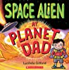 Space Alien at Planet Dad