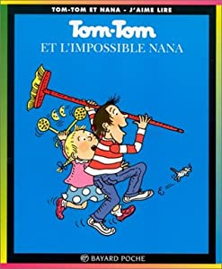 Tom-Tom et l'impossible Nana (Tom-Tom et Nana #1)
