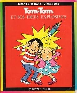 Tom-Tom et ses idées explosives (Tom-Tom et Nana #2)