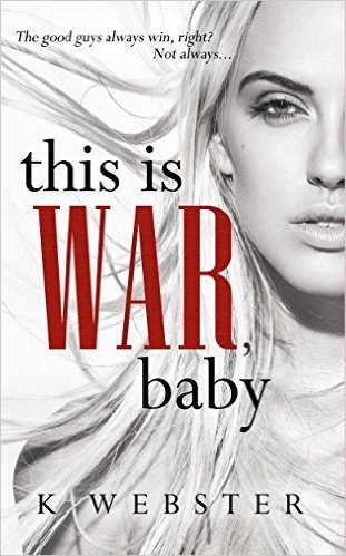 K. Webster - War & Peace 1 - This is War, Baby
