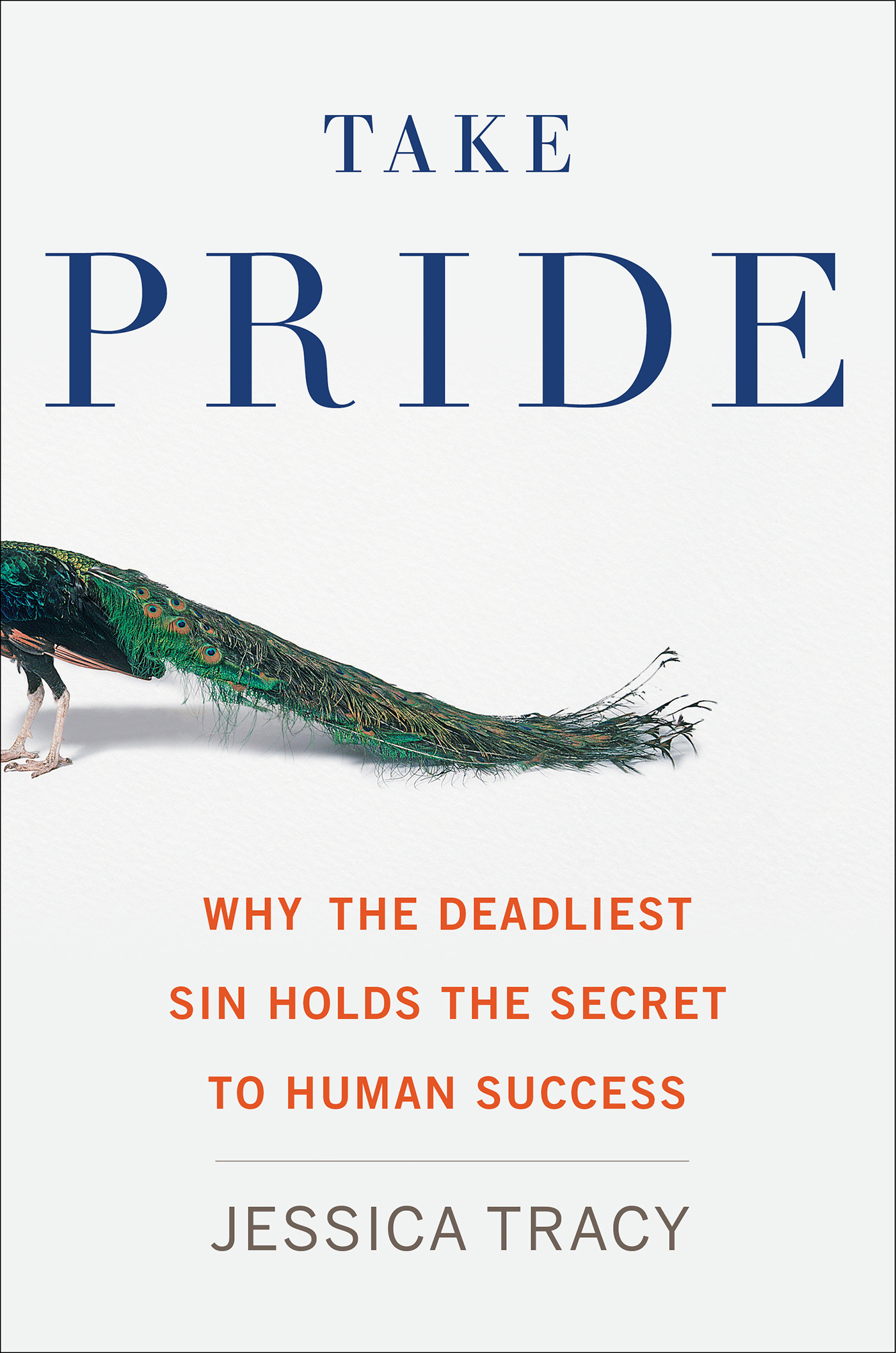 Take-Pride-Why-the-Deadliest-Sin-Holds-the-Secret-to-Human-Success