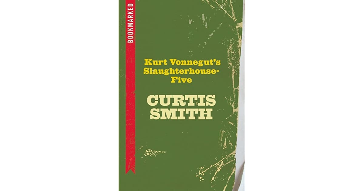 analysis of slaughterhouse five novel by kurt vonnegut The late kurt vonnegut is a beloved author with a large fan base i learned why first-hand, after reading slaughterhouse 5 for the first time find out why this is such a great read inside.