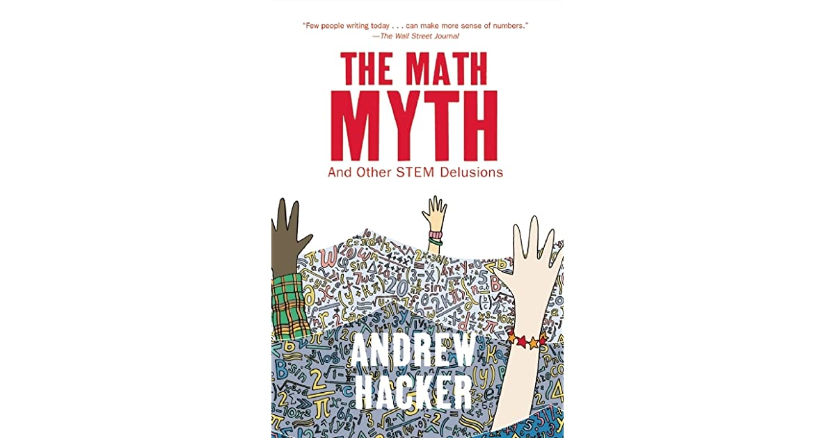 The math myth and other stem delusions by andrew hacker fandeluxe Image collections