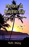 Murder at Dolphin Bay (Sand and Sea Hawaiian Mystery #1)