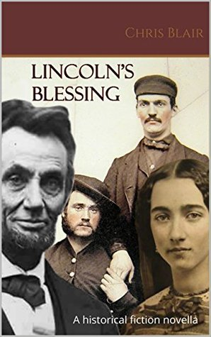 Lincoln's Blessing: A historical fiction novella