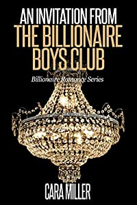 An Invitation from the Billionaire Boys Club (Billionaire Romance Series Book 11)