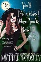 You'll Understand When You're Dead (Broken Heart, #12)