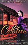 Cathleen (The Cattleman's Daughters Companion book #1)