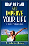 How to Plan and Improve Your Life: A Guide for Success