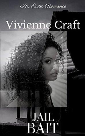Jail Bait by Vivienne Craft