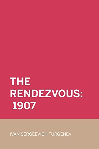 The Rendezvous: 1907  by  Ivan Turgenev