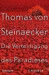 Die Verteidigung des Paradieses by Thomas von Steinaecker