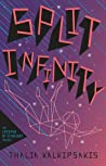 Split Infinity by Thalia Kalkipsakis