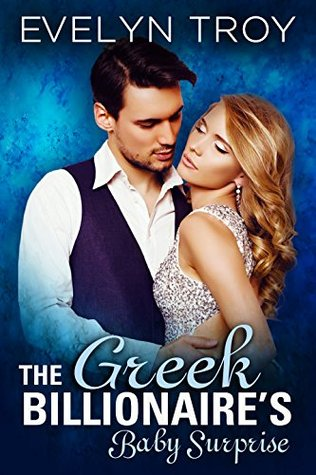 The Greek Billionaire's Baby Surprise by Evelyn Troy