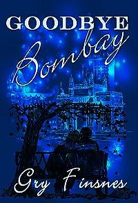 Goodbye Bombay