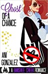 Ghost of a Chance (Banshee Creek, #2)