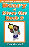 Diary of Steve the Noob 9 (An Unofficial Minecraft Book)
