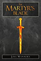 The Martyr's Blade (The Chronicles of the Martyr Book 1)
