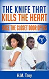 The Knife That Kills The Heart: Once The Closet Door Opens