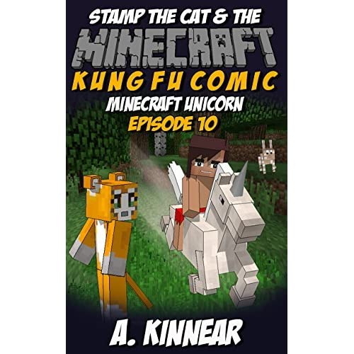 Minecraft: Stamp the Cat and the Minecraft Unicorn by A  Kinnear