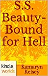 S.S. Beauty - Bound for Hell (Miss Fortune; Sandy Sue Morrow - Beauty Queen #2)