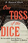 One Toss of the Dice: The Incredible Story of How a Poem Made Us Modern