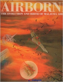 Airborne - the evolution and birth of Malaysia airlines