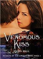 Venomous Kiss (Secrets of the Eternal Rose, #1)