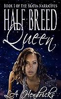 Half Breed Queen