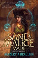 Of Sand and Malice Made (The Song of the Shattered Sands, #0.5)