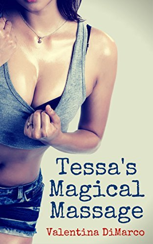 Tessas Magical Massage: A Breast Expansion Story Valentina DiMarco