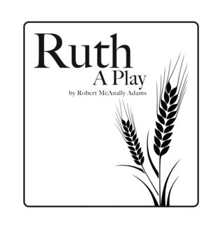 Ruth by Robert McAnally Adams