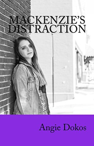 Mackenzie's Distraction by Angie Dokos