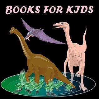 Books for Kids: Dinosaur World: (Bedtime Stories For Kids Ages 4-8): Short Stories For Kids, Jokes For Kids, Fun games, Dinosaur Photos For Kids, Early ... (Fun Time Series For Beginning Readers)
