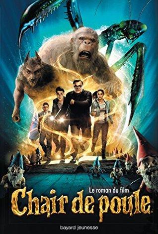 Chair De Poule Le Roman Du Film By R L Stine