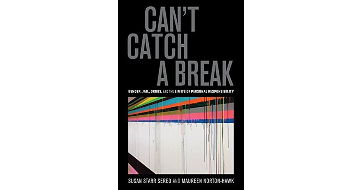 Can't Catch A Break By Susan Starr Sered